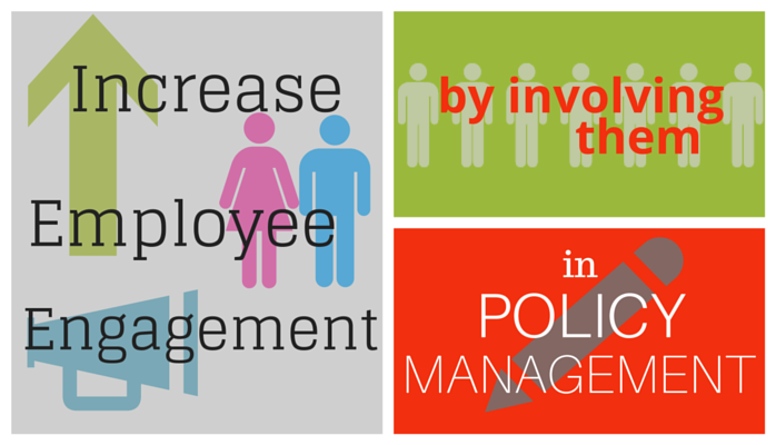 Increase Employee Engagement by Involving Them in Policy Management