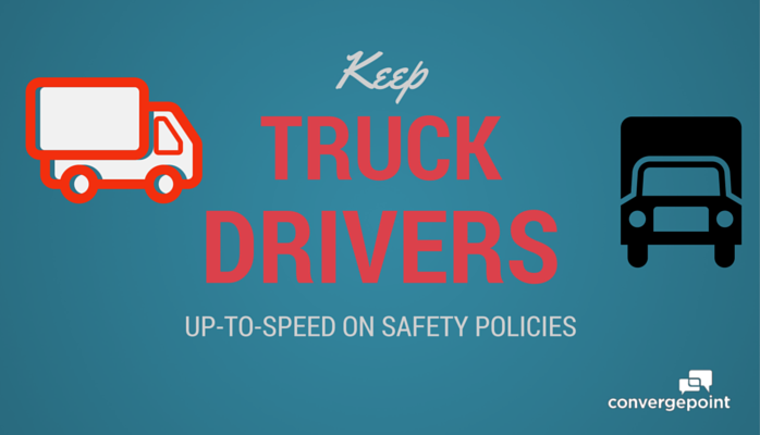 Keep Truck Drivers Updated on Safety Policies