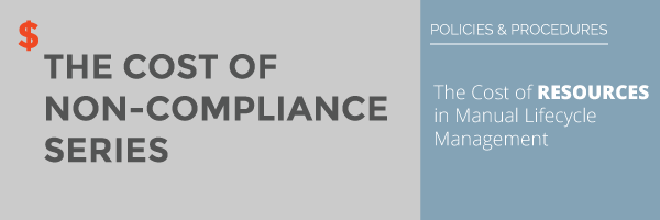 The-Cost-of-Non-Compliance-Series---Policy-Management-The-Cost-of-Resources-in-Manual-Lifecycle-Management