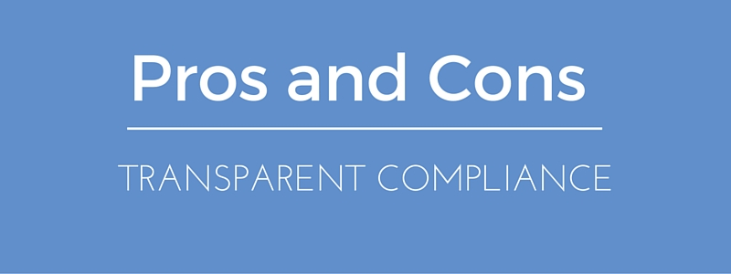 The Pros and Cons of Transparent Compliance