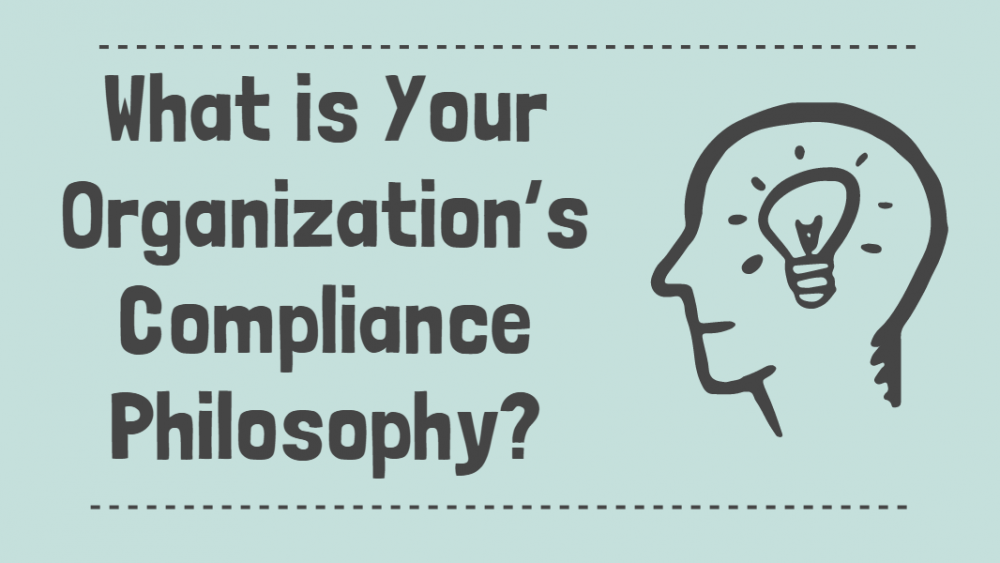 What is Your Organization Compliance Philosophy