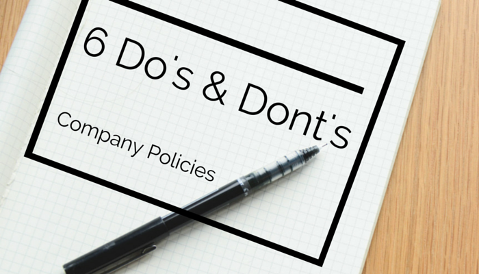 Six Do\'s and Don\'ts When Creating Company Policies
