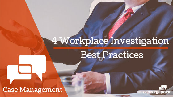 4 Workplace Investigation Best Practices
