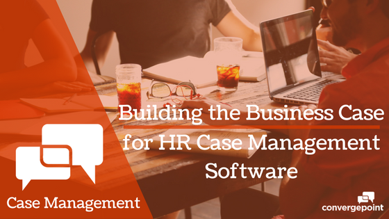 Building the Business Case for HR Case Management Software