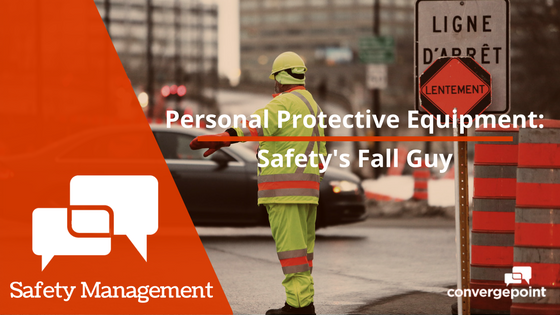 Personal Protective Equipment PPE Safety's Fall Guy
